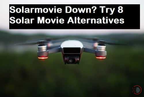 8 Best Solar Movie Alternatives