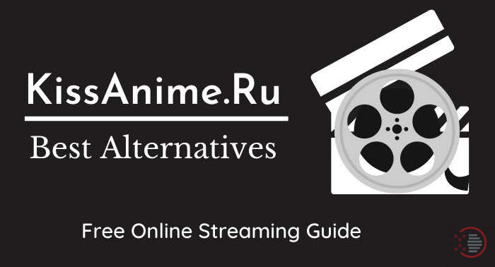 10 Best KissAnime.ru Alternatives (100% Working)