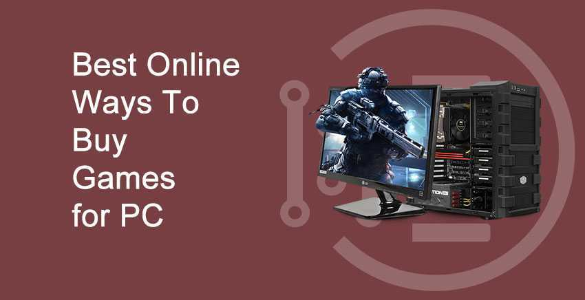 Best Online Ways To Buy Games For PC