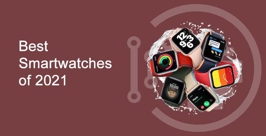 Best Smartwatches of 2021