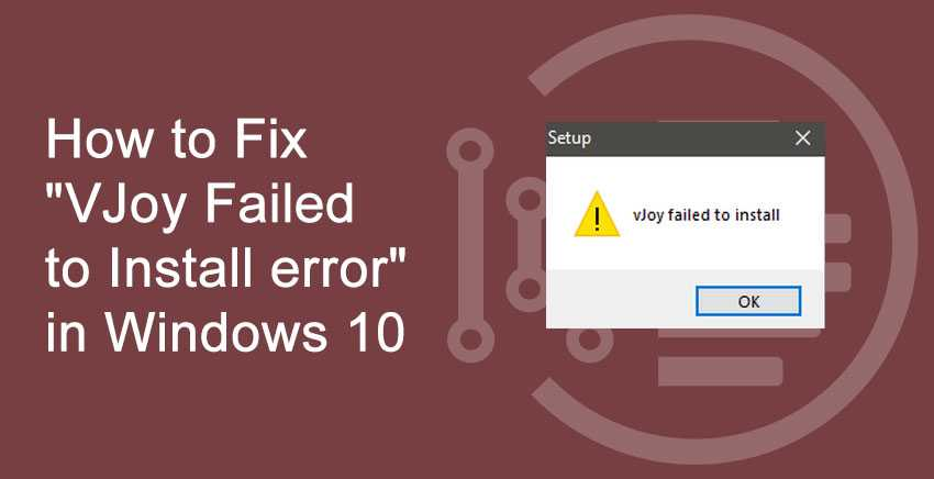 How to Fix VJoy Failed to Install error in Windows 10